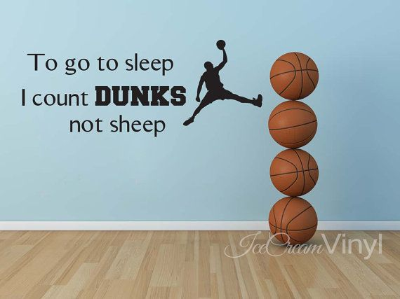 To Go To Sleep I Count Dunks Not Sheep Basketball by IceCreamVinyl, $18.00