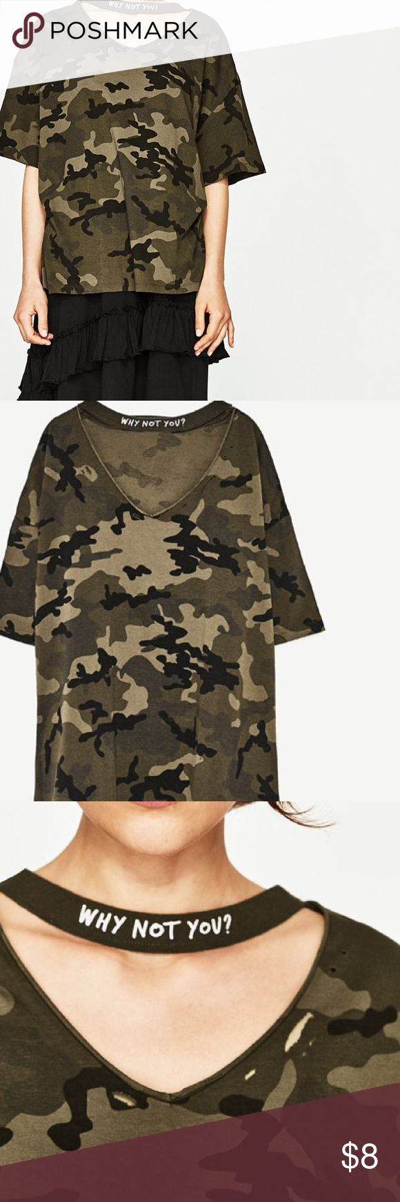"Oversized Camo T-Shirt. With Quote Choker Hip-length T-shirt. V-neck with choker collar. Short sleeves. Printed fabric. ""Why not you?"" Zara Tops"