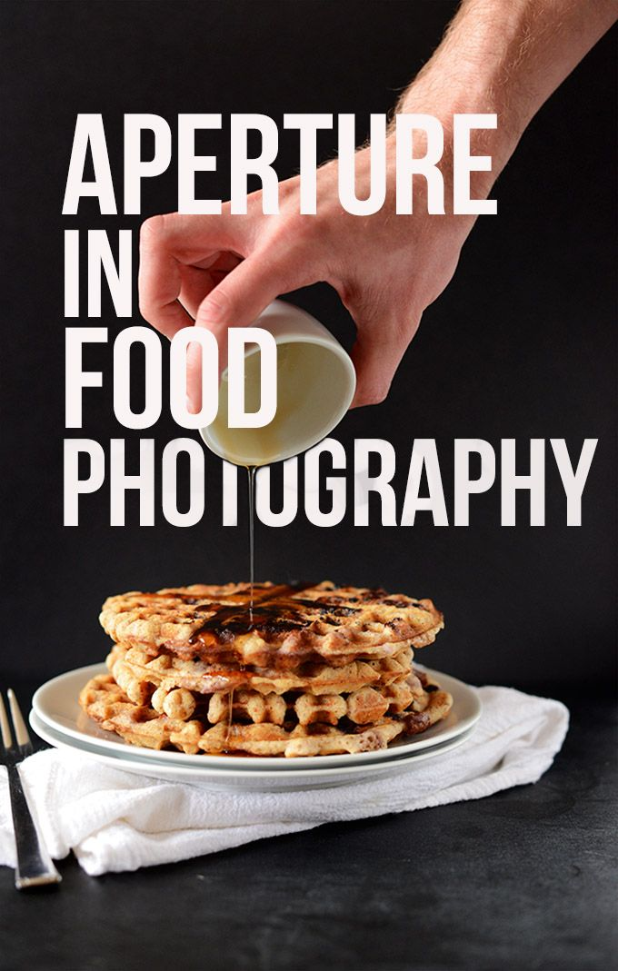 Aperture in #Food #Photography | minimalistbaker.com #photographie