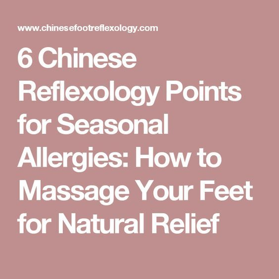 6 Chinese Reflexology Points for Seasonal Allergies: How to Massage Your Feet for Natural Relief