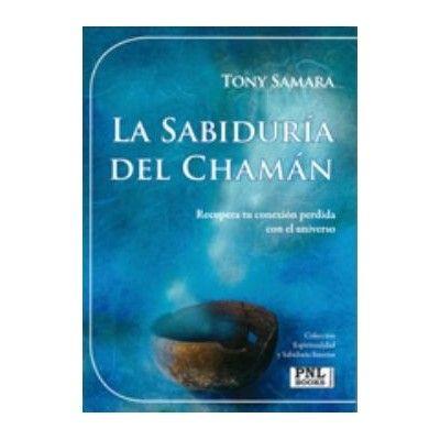 La Sabiduria Del Chaman | Tony Samara | ed. Pnl Books Ediciones