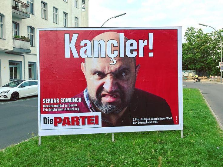 Wahlkampf 2017 - läuft. #kreuzberg #btw17 #bundestagswahl #serdarsomuncu #diepartei