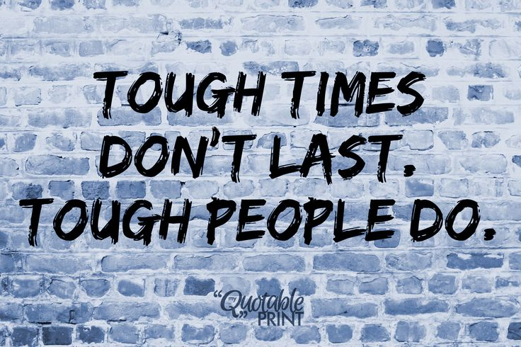 Tough Times Never Last Quotes: 17 Best Images About Inspire Me. On Pinterest