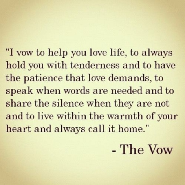 "Love quote from the movies ""The Vow"" starring Channing Tatum and Rachel McAdams."