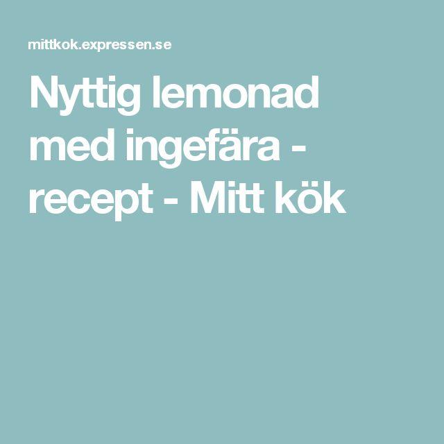 Nyttig lemonad med ingefära - recept - Mitt kök