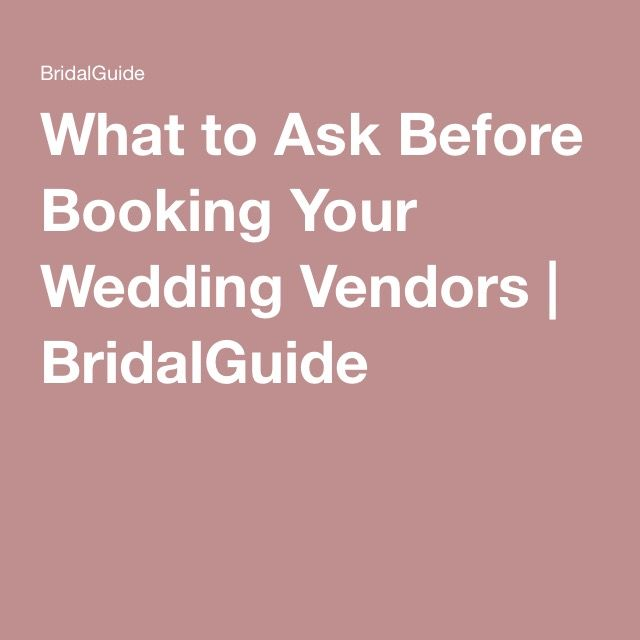 What to Ask Before Booking Your Wedding Vendors | BridalGuide