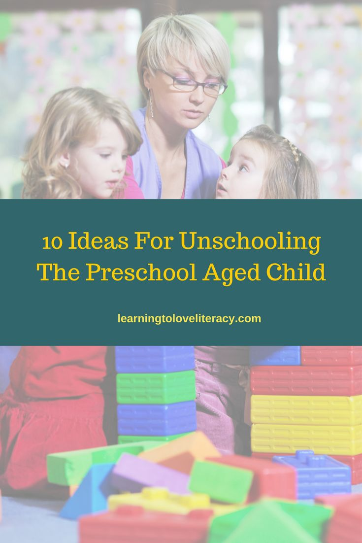 10 Ideas For Unschooling The Preschool Child