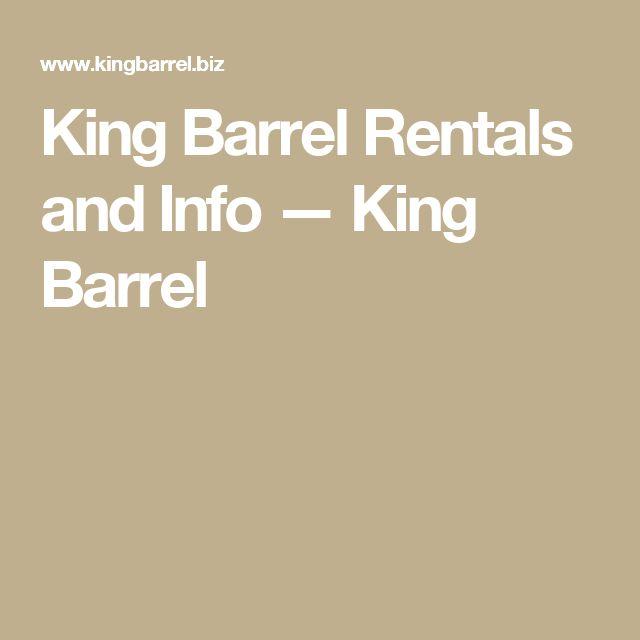 King Barrel Rentals and Info — King Barrel