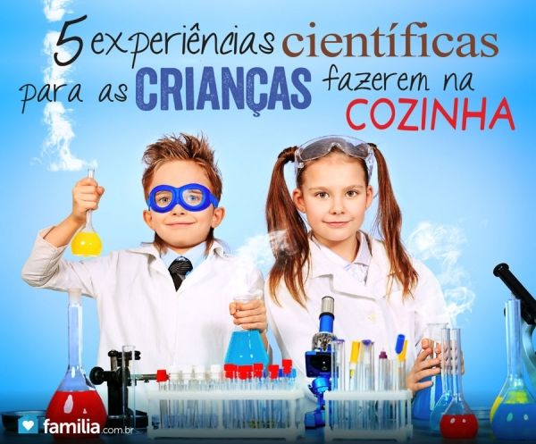 5 experiências científicas para as crianças fazerem na cozinha