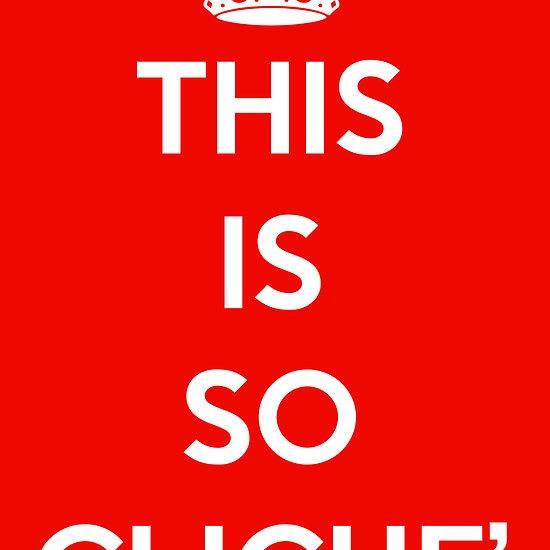 Keep clichè alive