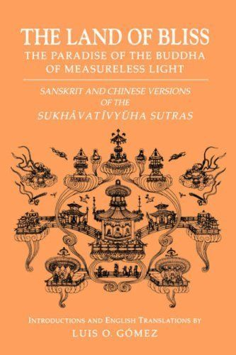 The Land of Bliss, The Paradise of the Buddha of Measureless Light: Sanskrit and Chinese Versions of the Sukhavativyuha Sutras (Studies in the Buddhist Traditions)  Used Book in Good Condition