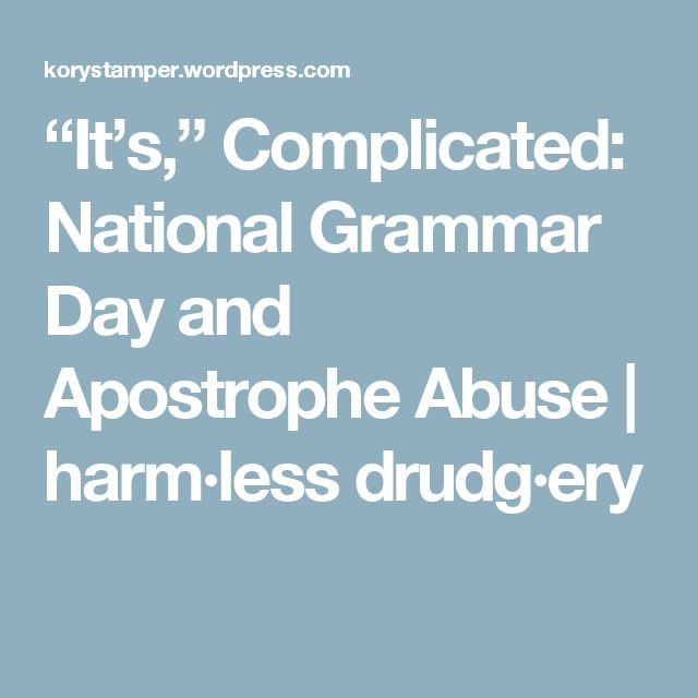 """""""It's,"""" Complicated: National Grammar Day and Apostrophe Abuse   harm·less drudg·ery"""