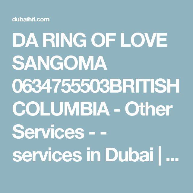 DA RING OF LOVE SANGOMA 0634755503BRITISH COLUMBIA - Other Services -  - services in Dubai | services in Dubai ads | services in UAE ads | services classifieds dubai | services and solutions ads | post free services classified ads