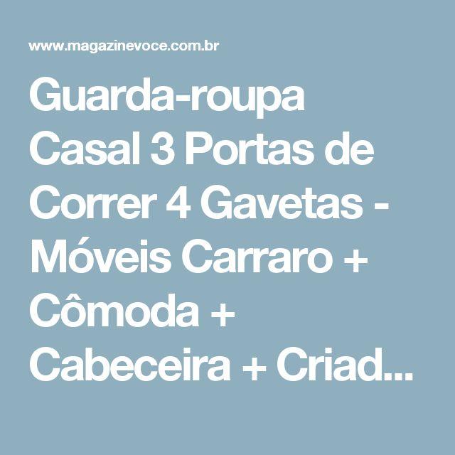 Guarda-roupa Casal 3 Portas de Correr 4 Gavetas - Móveis Carraro + Cômoda + Cabeceira + Criado-Mudo - Magazine Micelanea