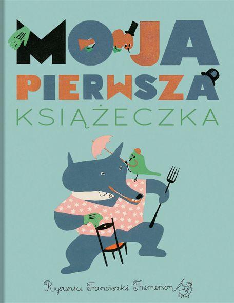 Moja pierwsza książeczka, Franciszka Themerson, wyd. Festina Lente - MOCAK