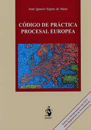 Código de práctica procesal europea  https://alejandria.um.es/cgi-bin/abnetcl?ACC=DOSEARCH&xsqf99=680310
