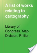"""A List of Works Relating to Cartography"" - Philip Lee Phillips, 1901, 90"