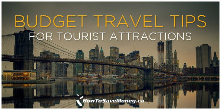 Strategies for saving money when travelling and visiting tourist attractions.