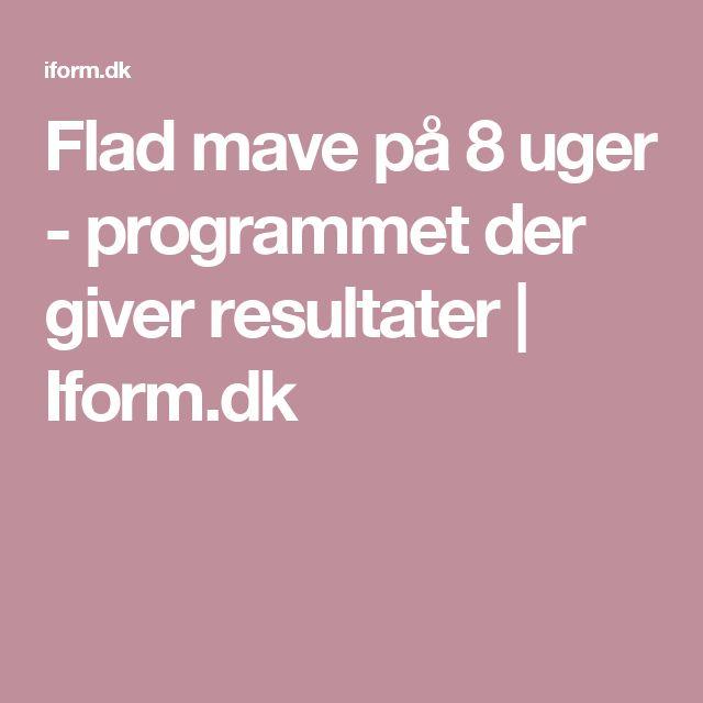Flad mave på 8 uger - programmet der giver resultater   Iform.dk