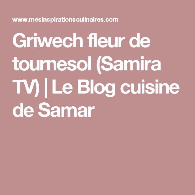 Griwech fleur de tournesol (Samira TV) | Le Blog cuisine de Samar