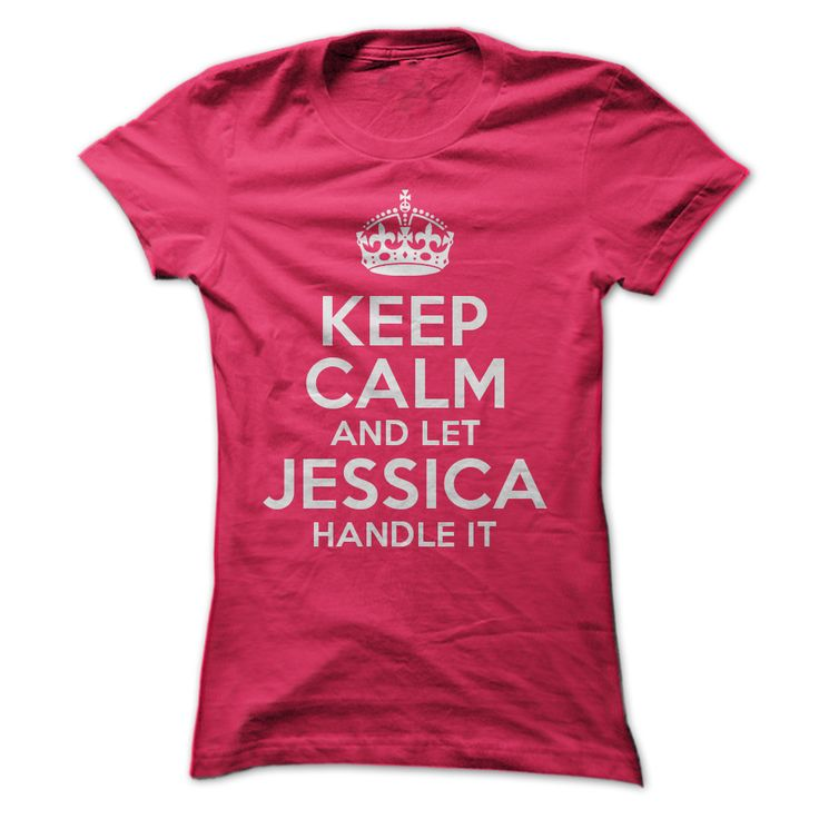Keep Calm and let Jessica handle it!