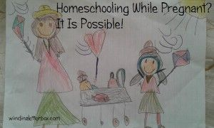 Homeschooling While Pregnant? It Is Possible!