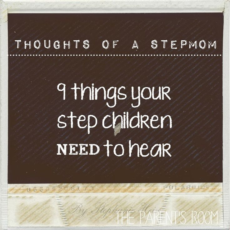 The Parent's Room: 9 Things your Step Children Need to Hear From You