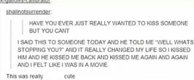 Yes But Never With Kissing I Ve Looked At Peoples Hands And Wanted To Hold Them But I Ve Never Wanted To Kiss Anyone C Tumblr Funny Quotes Cute Relationships
