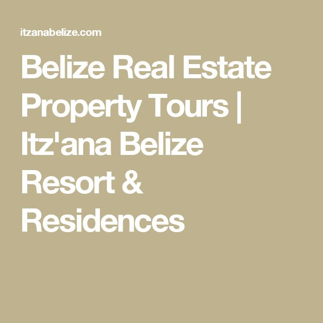 Belize Real Estate Property Tours   Itz'ana Belize Resort & Residences