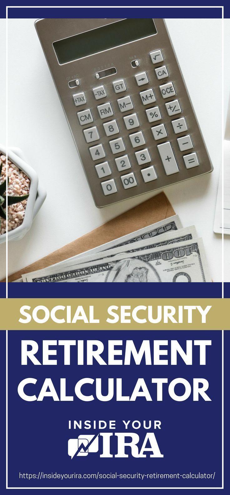Social Security Retirement Calculator Inside Your Ira Retirement Calculator Investing For Retirement Retirement