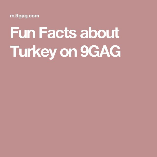 Fun Facts about Turkey on 9GAG