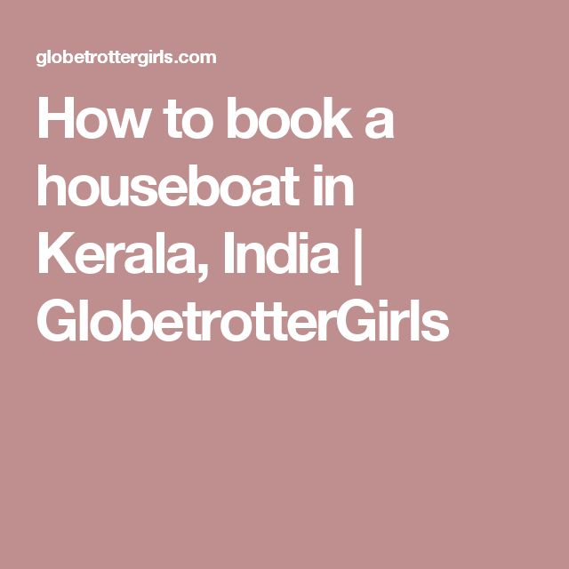 How to book a houseboat in Kerala, India | GlobetrotterGirls