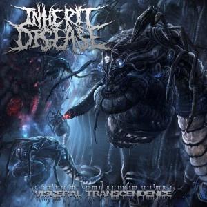 INHERIT DISEASE - Visceral Transcendence (2010) | Putridzone - Only brutal