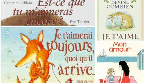4 livres pour les enfants qui ont besoin d'être rassurés sur l'amour que leur portent leurs parents