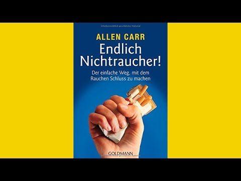 Endlich Nichtraucher - für Frauen Der einfache Weg, mit dem Rauchen Schluss zu machen von Allen Carr - YouTube
