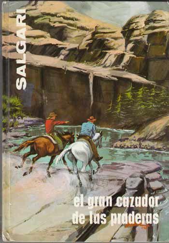 El gran cazador de las praderas. Emilio #Salgari - #Gahe