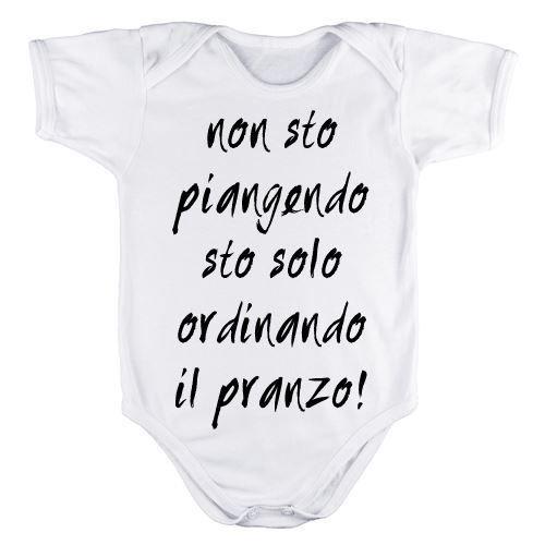 Body per neonato personalizzato Non sto piangendo sto solo ordinando il pranzo