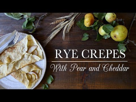 Kitchen Vignettes: Rye Crepes with Pears and Cheddar