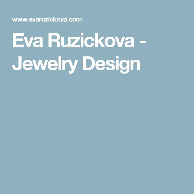 Eva Ruzickova - Jewelry Design