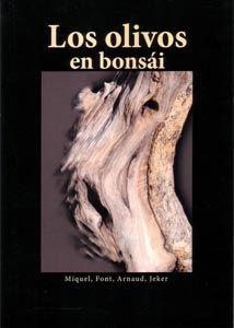 """Libro """"Los olivos en bonsái"""" Editorial Jardinpress. Encuéntralo en nuestra sección de publicaciones:   http://www.mistralbonsai.com/esp/pub/index.asp?e=lib&f=&p1=&p2=&pa=6"""