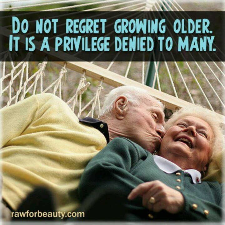 Do Not Regret Growing Older It Is A Privilege Denied To: Pin By DK Hailey On A-1 Concepts
