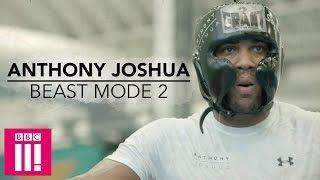 How Anthony Joshua Trains  Beast Mode 2