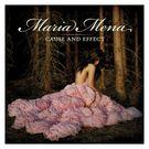 Maria Mena: Cause And Effect (8,95€) Tää on toinen mun lemppareista Maria Menalta.