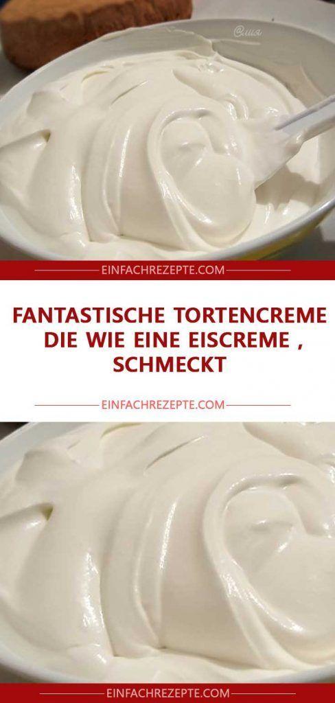 Fantastische Tortencreme, die wie eine Eiscreme schmeckt