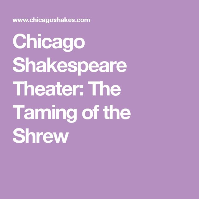 Chicago Shakespeare Theater: The Taming of the Shrew