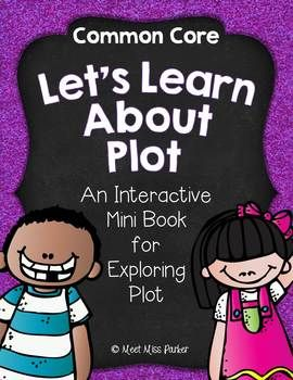This Common Core interactive 8 page mini book is perfect for exploring plot in a fun and engaging way. Be sure to check out the mini books for character and setting too!