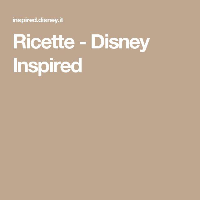 Ricette - Disney Inspired
