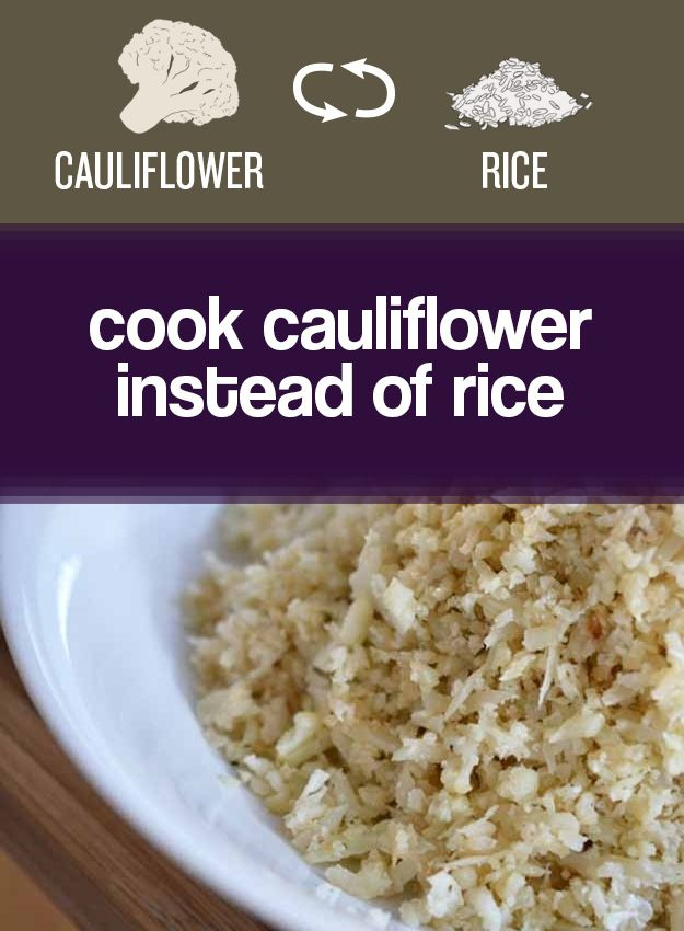 Cauliflower makes an amazing healthy alternative to rice. | 27 Easy Ways To Eat Healthier