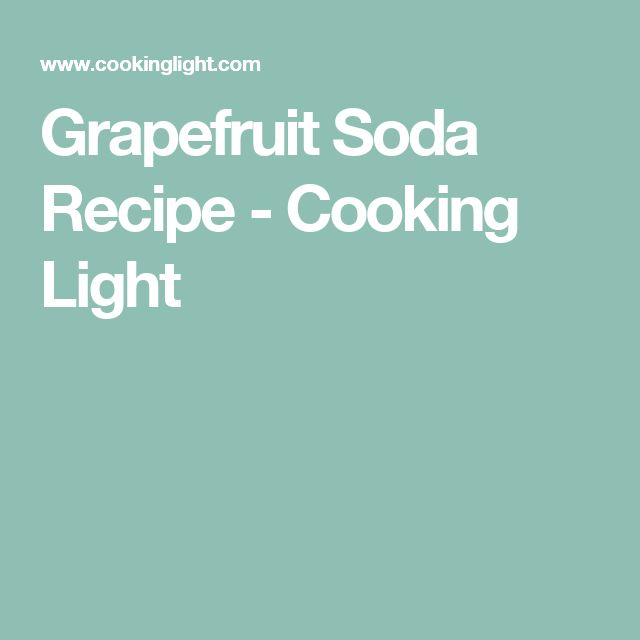 Grapefruit Soda Recipe - Cooking Light