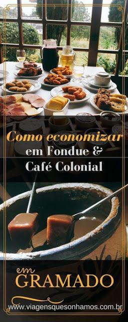 Gramado com economia. Como é um Rodízio de fondue e um Café Colonial na Serra Gaúcha